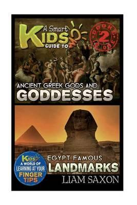 A Smart Kids Guide to Ancient Greek Gods & Goddesses and Egypt Famous Landmarks
