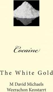 Cociane; The White Gold