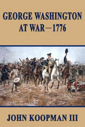 George Washington at War - 1776