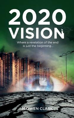 2020 Vision  Where a Revelation of the End Is Just the Beginning...