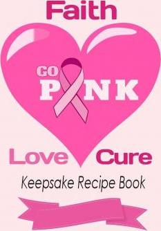 Go Pink Faith, Love, Cure Keepsake Recipe Book