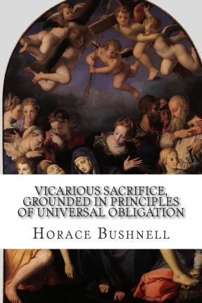 Vicarious Sacrifice, Grounded in Principles of Universal Obligation