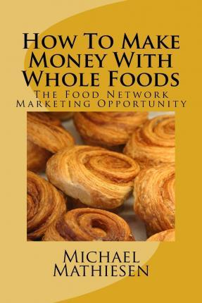 How to Make Money with Whole Foods