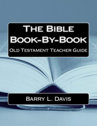 The Bible Book-By-Book Old Testament Teacher Guide
