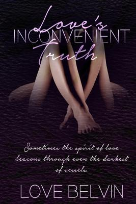 Love's Inconvenient Truth