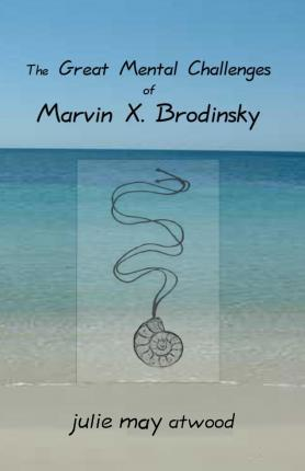 The Great Mental Challenges of Marvin X. Brodinsky
