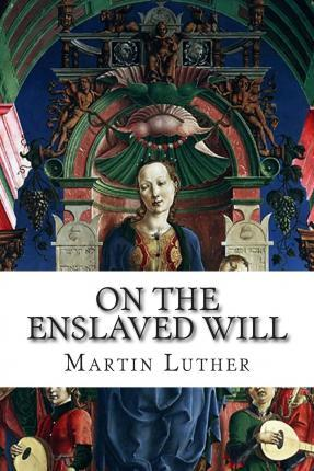 On the Enslaved Will