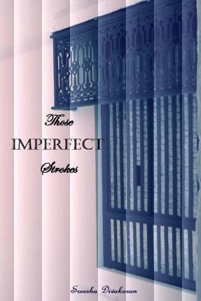 Those Imperfect Strokes