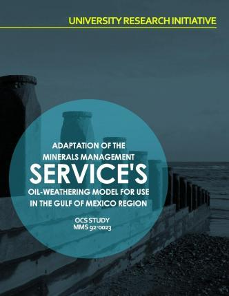 Adaptation of Minerals Management Service's Oil-Weathering Model for Use in the Gulf of Mexico Region