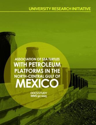 Association of Sea Turtles with Petroleum Platforms in the North-Central Gulf of Mexico