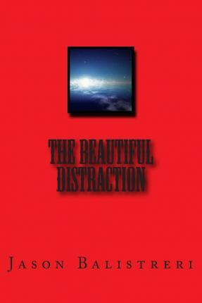 The Beautiful Distraction
