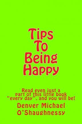 Tips to Being Happy