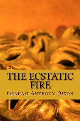 The Ecstatic Fire