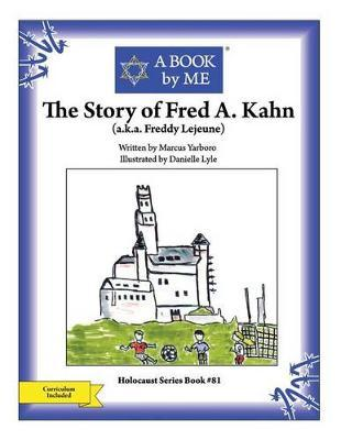 The Story of Fred A. Kahn