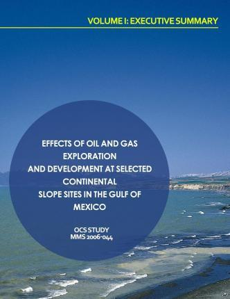 Effects of Oil and Gas Exploration and Development at Selected Continental Slope Sites in the Gulf of Mexico Volume I