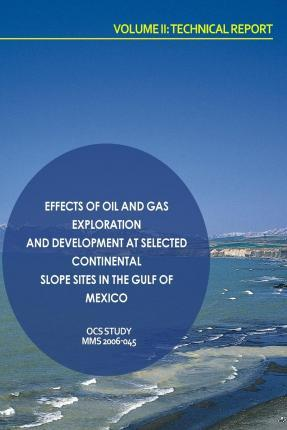 Effects of Oil and Gas Exploration and Development at Selected Continental Slope Sites in the Gulf of Mexico Volume II