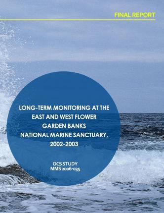 Long-Term Monitoring at the East and West Flower Garden Banks National Marine Sanctuary, 2002-2003 Final Report