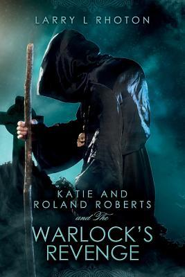 Katie and Roland Roberts and the Warlock's Revenge