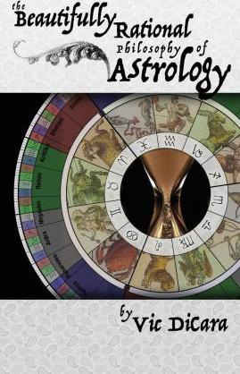 The Beautifully Rational Philosophy of Astrology
