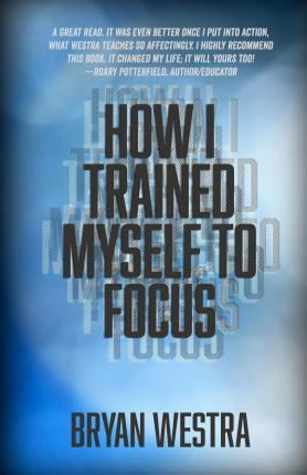 How I Trained Myself to Focus
