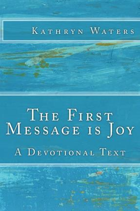 The First Message Is Joy