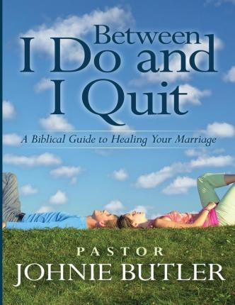 Between I Do and I Quit