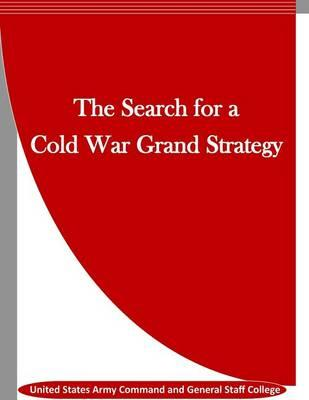 The Search for a Cold War Grand Strategy