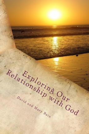 Exploring Our Relationship with God
