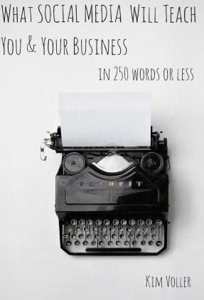 What Social Media Can Teach You & Your Business in 250 Words or Less