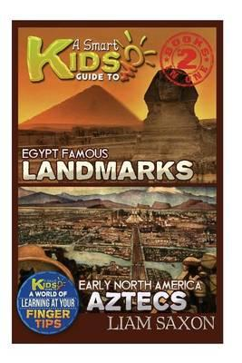 A Smart Kids Guide to Egypt Famous Landmarks and Early North America Aztecs