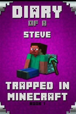 Diary of a Steve Trapped in Minecraft Book 1