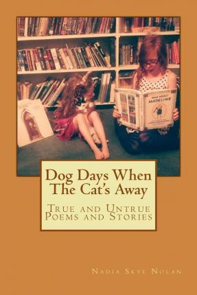 Dog Days When the Cat's Away