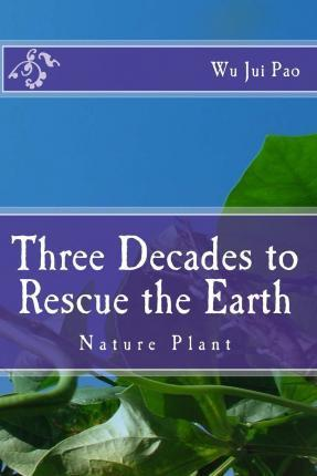 Three Decades to Rescue the Earthe