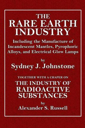 The Rare Earth Industry