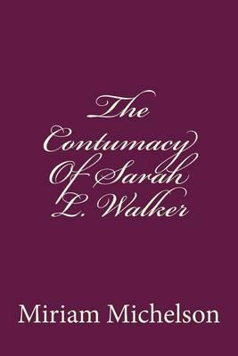 The Contumacy of Sarah L. Walker