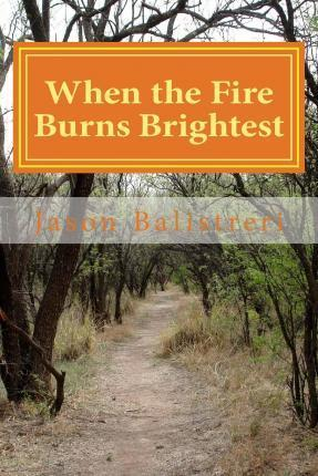 When the Fire Burns Brightest