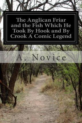 The Anglican Friar and the Fish Which He Took by Hook and by Crook a Comic Legend