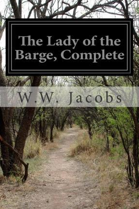 The Lady of the Barge, Complete