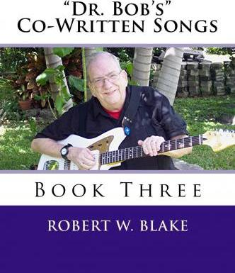 Dr. Bob's Co-Written Songs Book Three