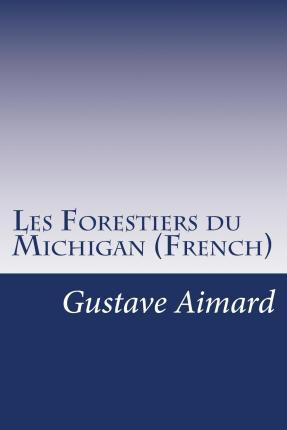 Les Forestiers Du Michigan (French)
