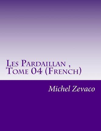 Les Pardaillan, Tome 04 (French)