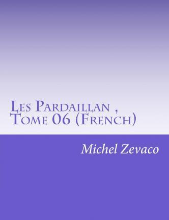 Les Pardaillan, Tome 06 (French)