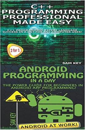 C Programming Professional Made Easy & Android Programming in a Day!