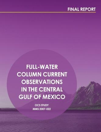 Full-Water Column Current Observations in the Central Gulf of Mexico Final Report