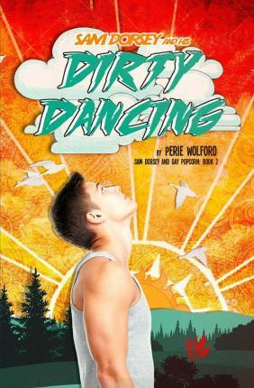 Sam Dorsey and His Dirty Dancing