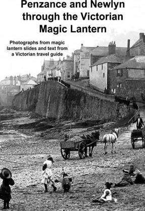 Penzance and Newlyn Through the Victorian Magic Lantern