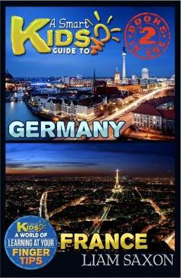 A Smart Kids Guide to Germany and France