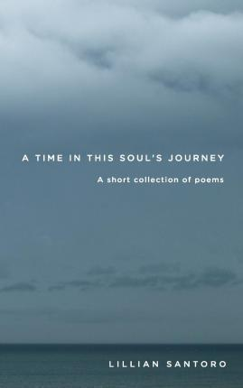 A Time in This Soul's Journey