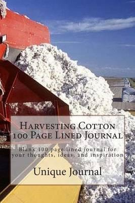 Harvesting Cotton 100 Page Lined Journal