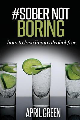 #Sober Not Boring